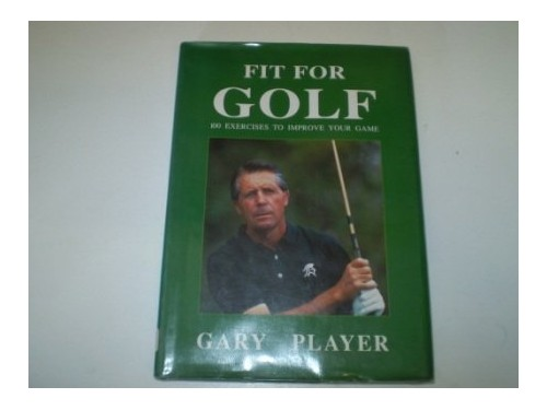 Fit for Golf By Gary Player
