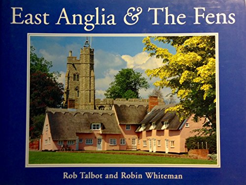 East Anglia and the Fens By Robin Whiteman
