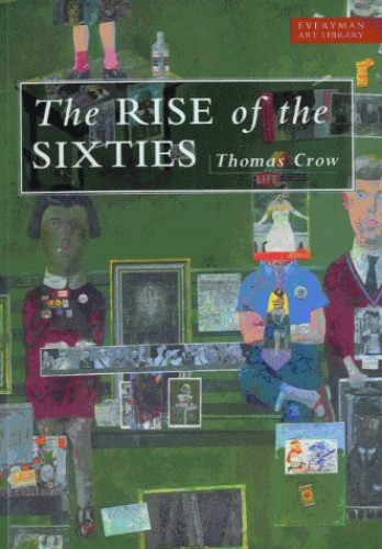 The Rise Of The Sixties By Tom Crow
