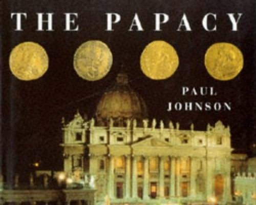 The Papacy By Edited by Paul Johnson