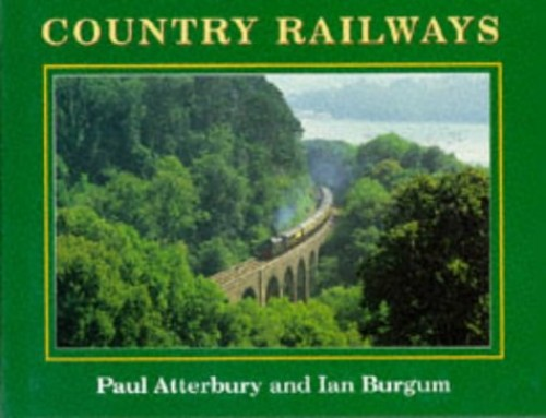 Country Railways By Paul Atterbury