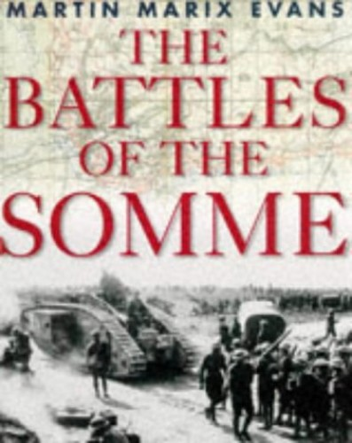 The Battles of the Somme by Martin Marix Evans