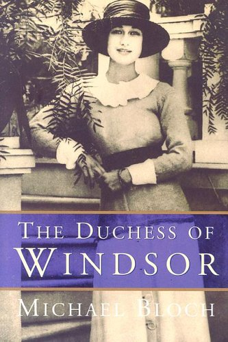 The Duchess of Windsor By Michael Bloch