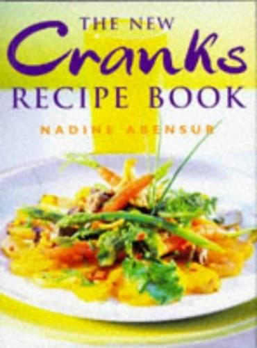 The New Cranks Recipe Book By Nadine Abensur