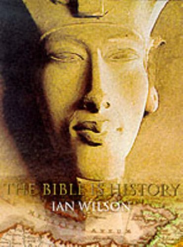 The Bible Is History By Ian Wilson