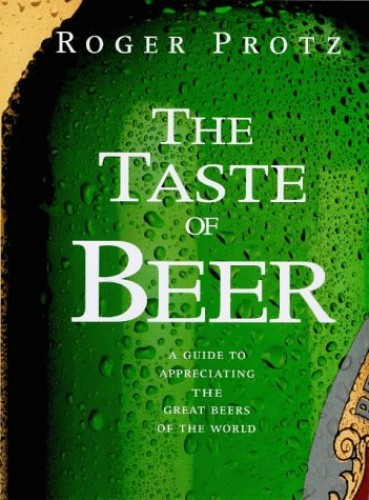 The Taste of Beer By Roger Protz