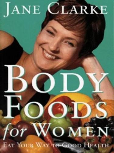 Body Foods for Women By Jane Clarke