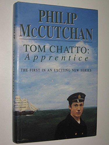 Tom Chatto, Apprentice By Philip McCutchan