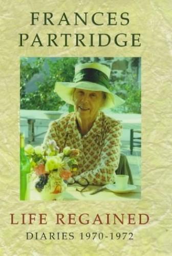 Life Regained: Diaries 1970-72 By Frances Partridge