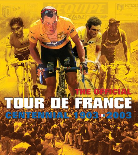 Tour De France, 1903-2003 By Introduction by Jean-Marie Leblanc