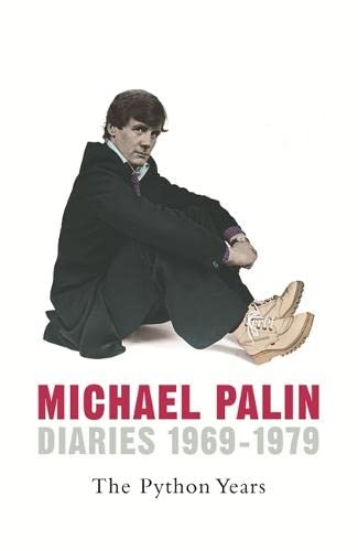 The Python Years: Diaries 1969-1979 Volume One By Michael Palin