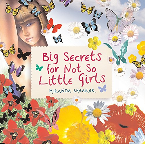 Big Secrets For Not So Little Girls By Miranda Shearer