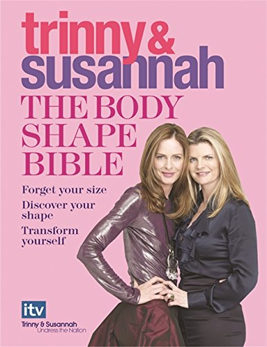 The Body Shape Bible: Forget Your Size Discover Your Shape Transform Yourself by Susannah Constantine