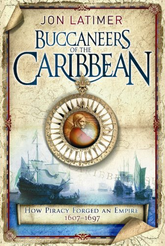 The Buccaneers of the Caribbean By Jon Latimer