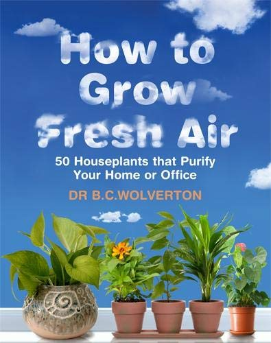 How To Grow Fresh Air By B.C. Wolverton