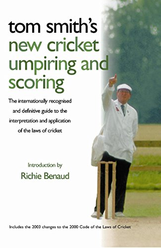 Tom Smith's Cricket Umpiring And Scoring: Laws of Cricket (2000 Code 4th Edition 2010) By T. E. Smith