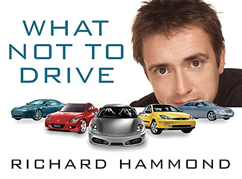 What Not to Drive By Richard Hammond