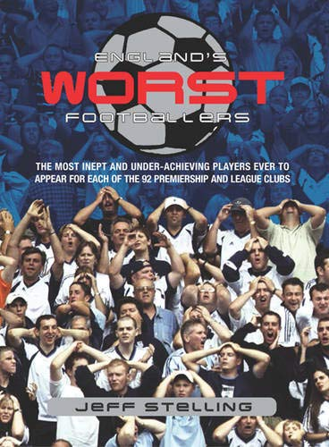 England's Worst Footballers By Jeff Stelling