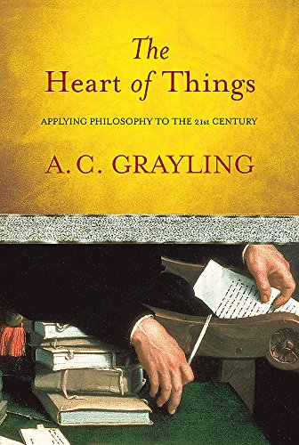 The Heart of Things By A. C. Grayling