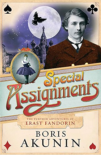 Special Assignments: Erast Fandorin 5: The Further Adventures of Erast Fandorin By Boris Akunin