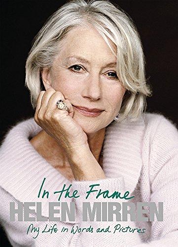 In The Frame By Helen Mirren