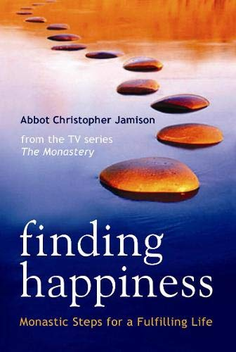 Finding Happiness By Fr. Christopher Jamison, OSB