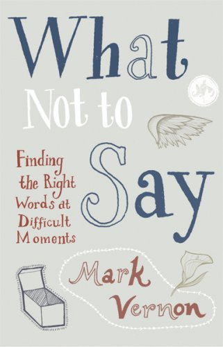 What Not to Say By Mark Vernon