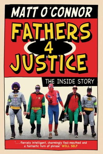 Fathers 4 Justice By Matt O'Connor
