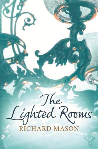 The Lighted Rooms By Richard Mason
