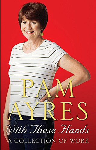 With These Hands By Pam Ayres