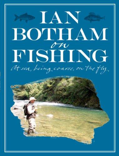 Botham On Fishing By Ian Botham