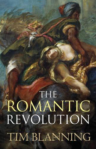 The Romantic Revolution by Tim Blanning