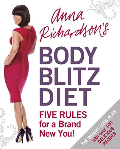 Anna Richardson's Body Blitz Diet: Five Rules for a Brand New You by Anna Richardson