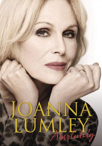 Absolutely: A Memoir by Joanna Lumley