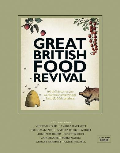 The Great British Food Revival: Blanche Vaughan, Michel Roux Jr, Angela Hartnett, Gregg Wallace, Clarissa Dickson Wright, Hairy Bikers by Blanch Vaughan