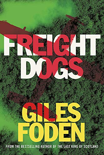 Freight Dogs By Giles Foden