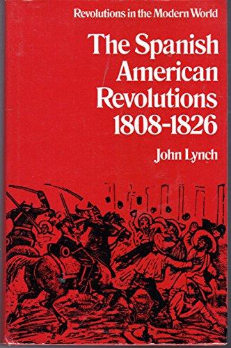 Spanish-American Revolutions, 1808-26 By John Lynch