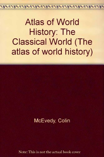 Atlas of World History By Colin McEvedy