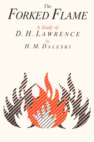 The Forked Flame By H.M. Daleski (Professor of English, Hebrew University, Jerusalem, Israel)