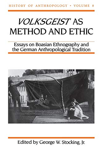 Volksgeist as Method and Ethic By Edited by George W. Stocking