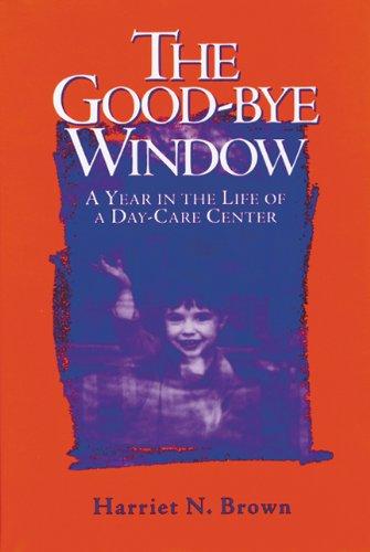 The Good-bye Window By Harriet Brown