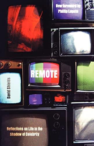 Remote By David Shields