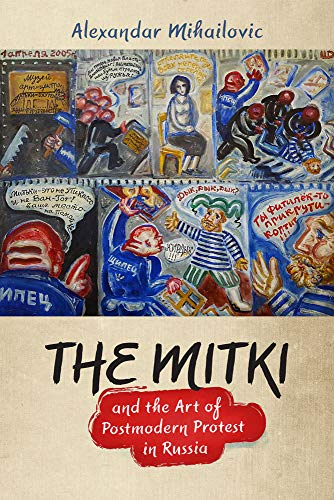 The Mitki and the Art of Postmodern Protest in Russia par Alexandar Mihailovic