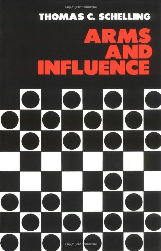 Arms and Influence By Thomas C. Schelling
