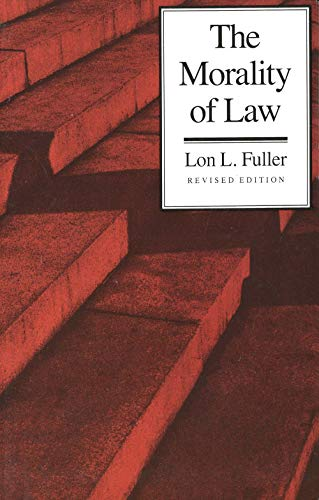 The Morality of Law: Revised Edition (The Storrs Lectures) By Lon L. Fuller