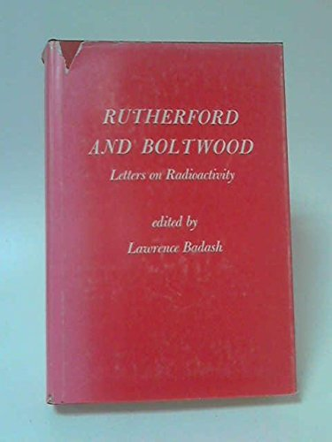 Letters on Radioactivity By Ernest Rutherford