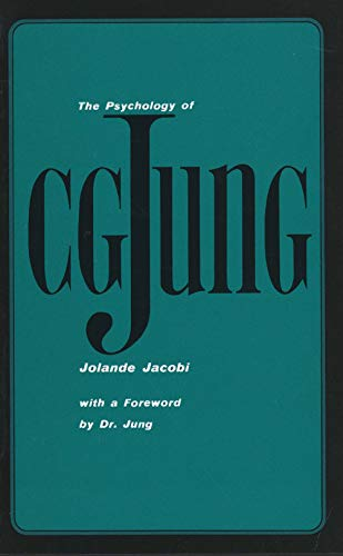 The Psychology of C. G. Jung: 1973 Edition (A Yale Paperbound) By Jolande Jacobi