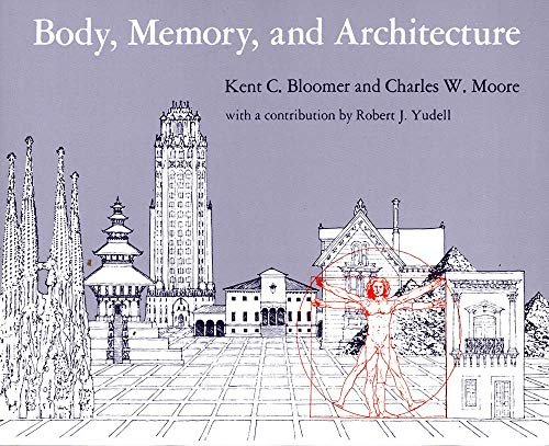 Body, Memory, and Architecture (Yale Paperbound) By Kent C. Bloomer