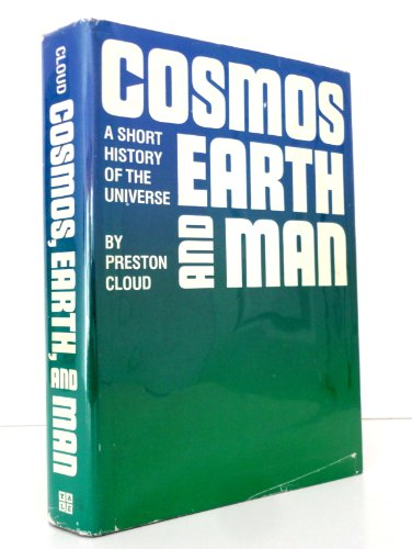 Cosmos, Earth and Man By Preston Cloud