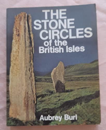 Stone Circles of the British Isles By Aubrey Burl
